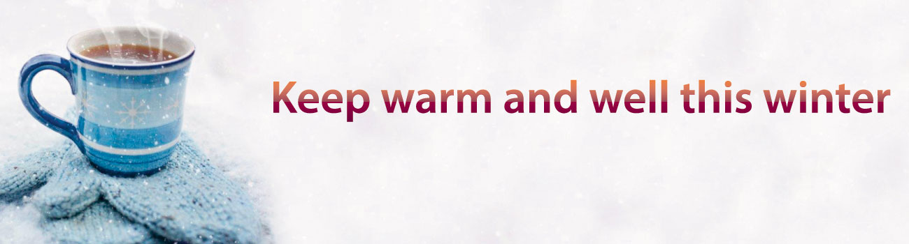 keep warm and well this winter - top tips