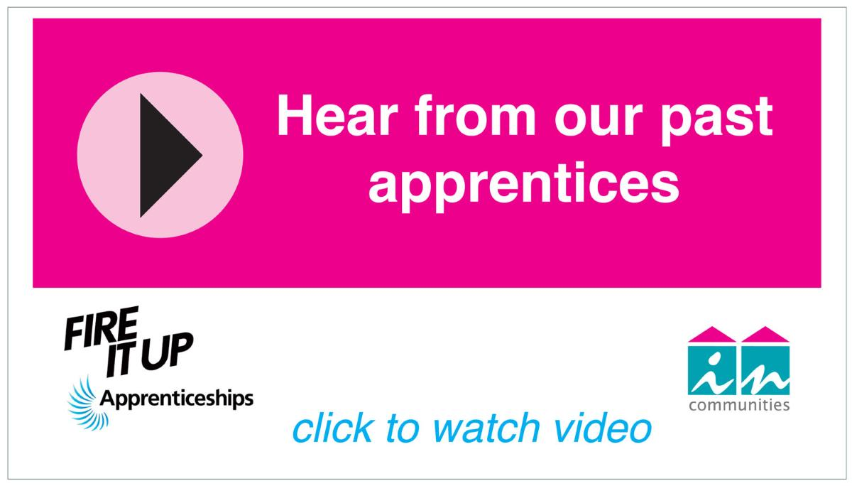 Hear from our past apprentices - play video link